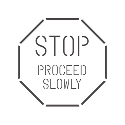 STOP -PROCEED SLOWLY
