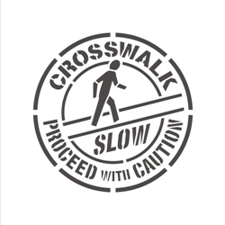 CROSSWALK - SLOW - PROCEED WITH CAUTION